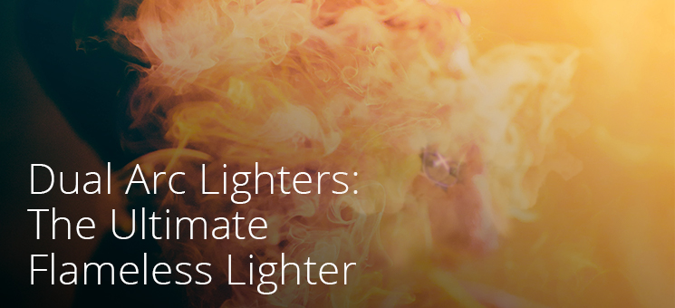 Dual Arc Lighters: The Ultimate Flameless Lighter